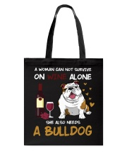 A WOMAN CAN NOT SURVIVE ONE WINE ALONE Tote Bag thumbnail