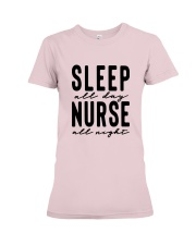 Sleep all day Nurse all night Premium Fit Ladies Tee thumbnail