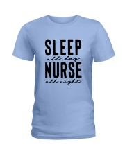 Sleep all day Nurse all night Ladies T-Shirt thumbnail