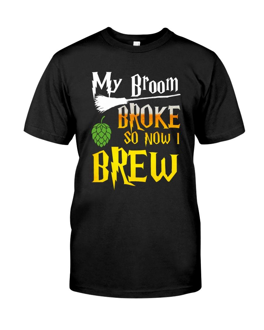 My broom broke so now i brew Classic T-Shirt