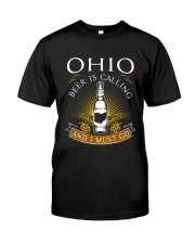 OHIO BEER IS CALLING AND I MUST GO Classic T-Shirt front