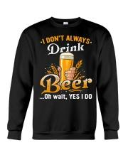 I dont always drink Crewneck Sweatshirt thumbnail