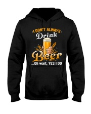 I dont always drink Hooded Sweatshirt front