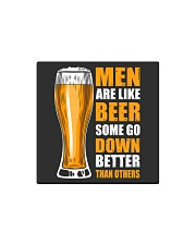MEN ARE LIKE BEER SOME GO DOWN BETTER THAN OTHERS Square Magnet thumbnail