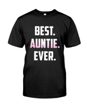 Best Auntie Ever T-Shirt Great Gift For Favorit Classic T-Shirt front