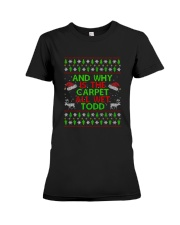 And Why Is The Carpet All Wet Todd T-shirt Premium Fit Ladies Tee tile