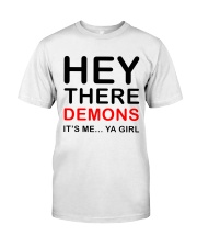 Hey there demons it's me ya girl white grey shirt Classic T-Shirt front