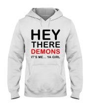 Hey there demons it's me ya girl white grey shirt Hooded Sweatshirt thumbnail
