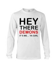 Hey there demons it's me ya girl white grey shirt Long Sleeve Tee thumbnail