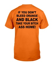 If you don't bleed orange and black take your bitc Classic T-Shirt back