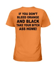 If you don't bleed orange and black take your bitc Ladies T-Shirt tile