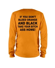If you don't bleed orange and black take your bitc Long Sleeve Tee thumbnail