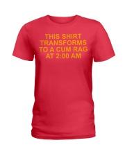 This shirt transforms to a cum rag at 2:00 AM blac Ladies T-Shirt thumbnail