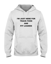 I'm just here for track food and pit lizards white Hooded Sweatshirt thumbnail