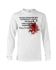 Blood stains are red ultraviolet ligd Long Sleeve Tee thumbnail