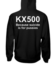 KX500 because suicide is for pussiesb Hooded Sweatshirt thumbnail