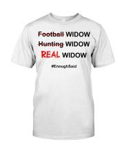 Football widow hunting widow real wiq Classic T-Shirt front
