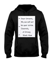 Dear streets my son will not be your victim sincer Hooded Sweatshirt thumbnail