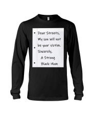 Dear streets my son will not be your victim sincer Long Sleeve Tee thumbnail