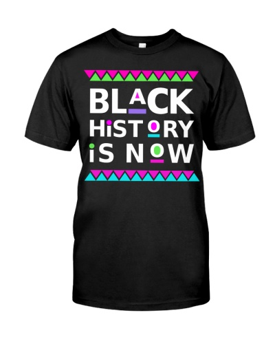 BLACK HISTORY IS NOW - Limited Edition
