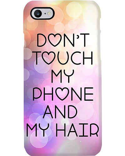 Don't Touch My Phone And My Hair