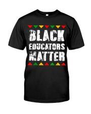 Black Educators Matter Teacher Classic T-Shirt front