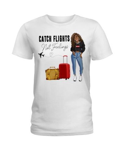 Melanin Girl Catch Flights Not Feelings