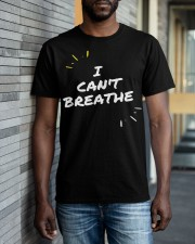 I Cant Breathe 5 Classic T-Shirt apparel-classic-tshirt-lifestyle-front-40