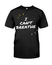 I Cant Breathe 5 Classic T-Shirt front