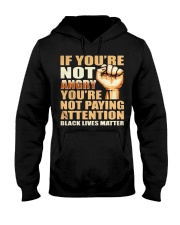 Shirt If Youre Not Angry Youre Not Paying Hooded Sweatshirt thumbnail