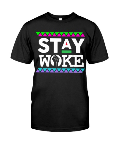 STAY WOKE - Limited Edition