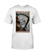 Aircraft Choose Something Fun Classic T-Shirt thumbnail