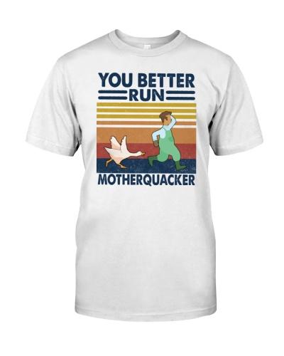 Goose You Better Run Motherquacker