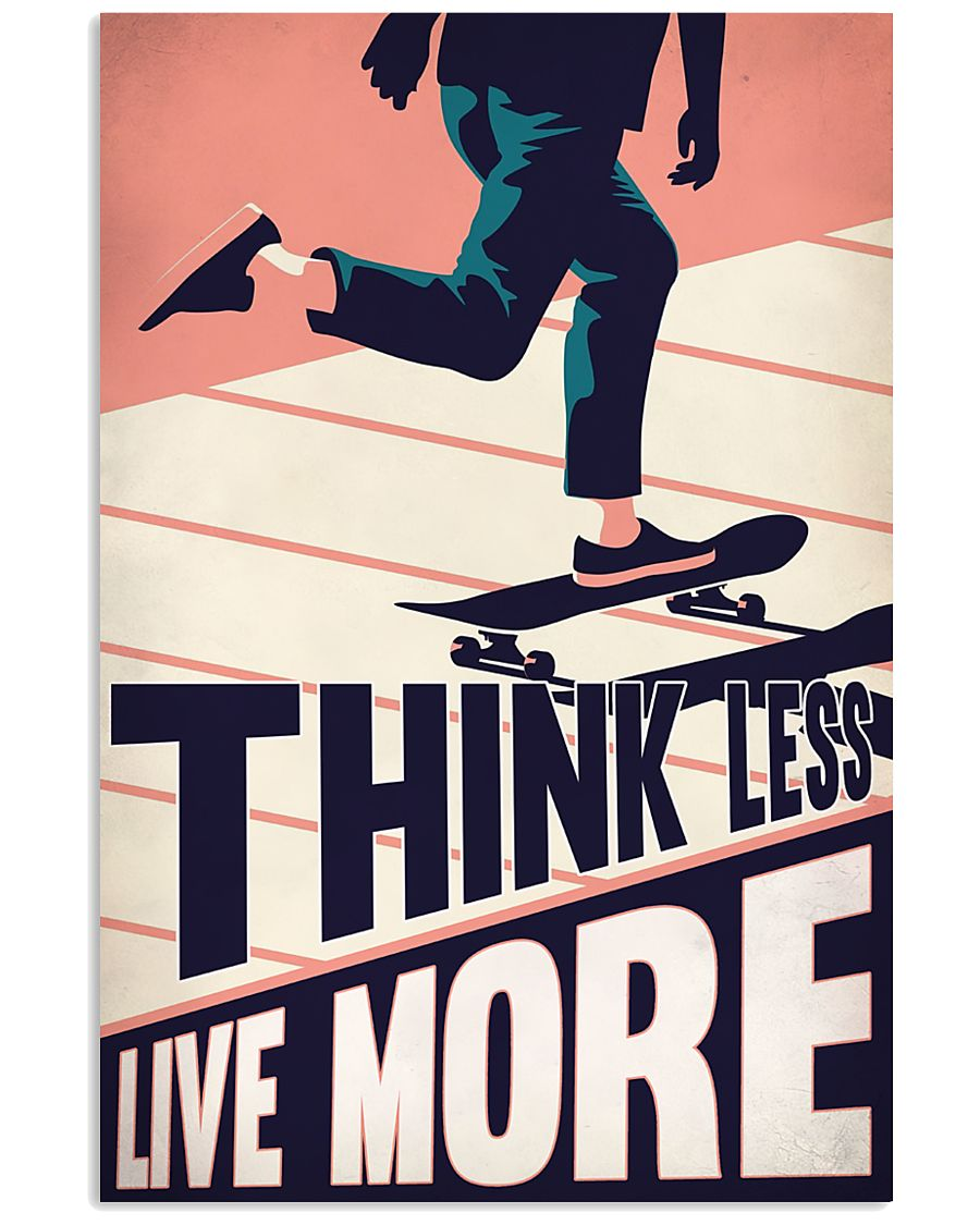 Skateboard Think Less Live More 24x36 Poster