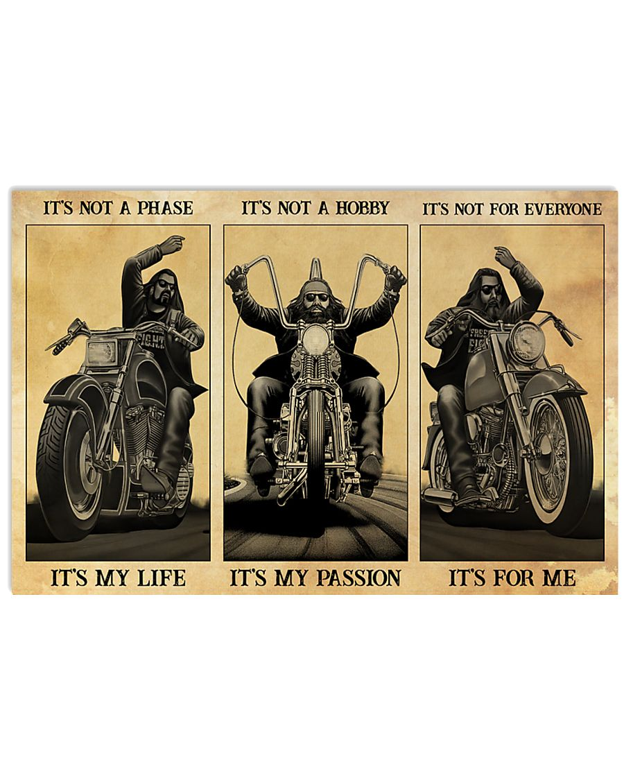 Man motorcycle It's not a phase it's my life it's not a hobby it's my passion poster