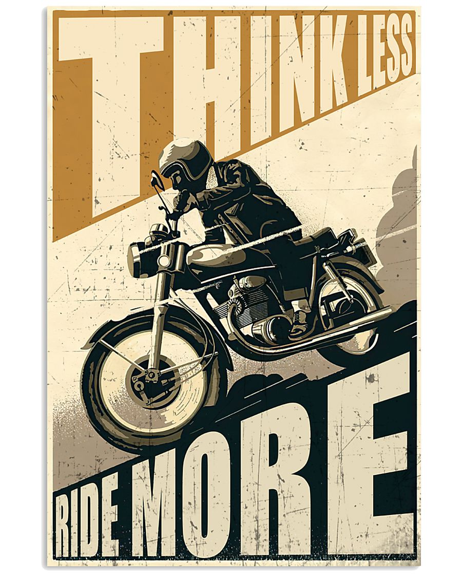 Think Less Ride More 24x36 Poster