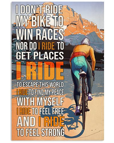 Cycling I Don't Ride To Win Races