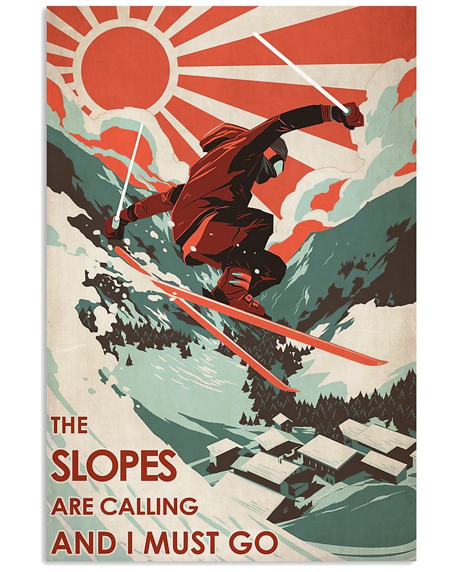 The Slopes Are Calling And I Must Go 24x36 Poster