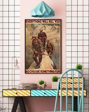Mountaineering Choose Something Fun  24x36 Poster lifestyle-poster-6