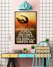 Surfing Turn Around And Say Watch Me 24x36 Poster lifestyle-poster-6