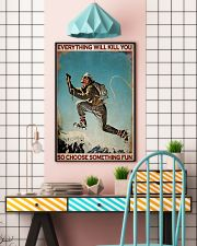 Mountaineering Choose Something Fun 2 24x36 Poster lifestyle-poster-6