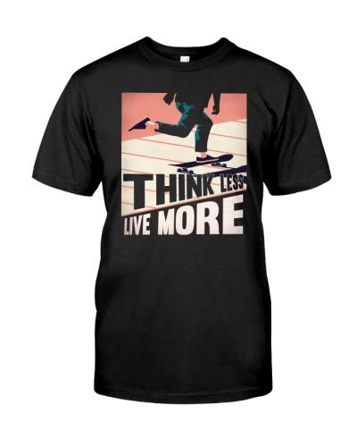 Think Less Live More Skateboard