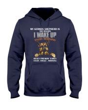 German Shepherd - I wake up Hooded Sweatshirt front