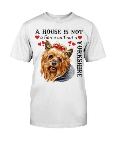 Yorkshire Terrier A House Is Not A Home