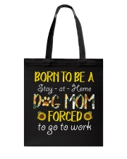 Born To Be A Dog Mom Tote Bag thumbnail