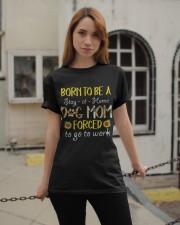 Born To Be A Dog Mom Classic T-Shirt apparel-classic-tshirt-lifestyle-19