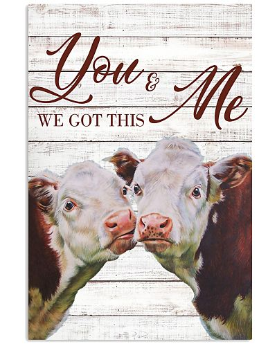 Cow You And Me We Got This Poster