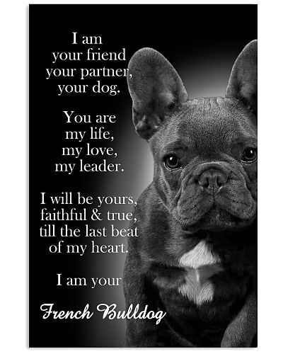 French Bulldog I Am Your Friend Poster