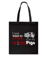 I just want to drink wine and pet my Pigs Tote Bag thumbnail