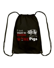 I just want to drink wine and pet my Pigs Drawstring Bag thumbnail